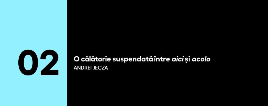 5 PENTRU ARTE | (2) Andrei Jecza: O călătorie suspendată între aici și acolo