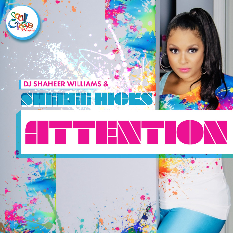 Shaheer Williams & Sheree Hicks 'Attention' Soul Groove Records