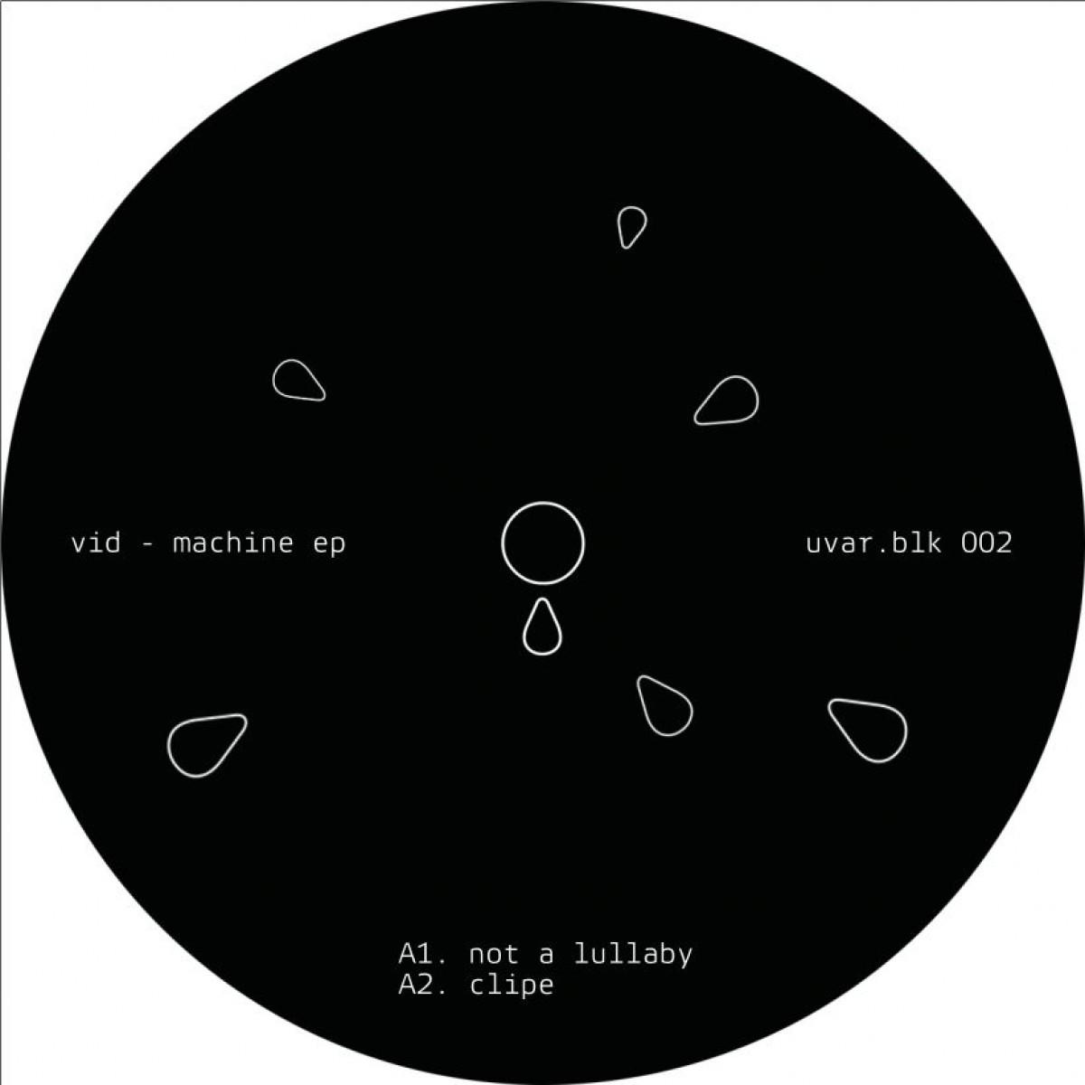 Vid - Machine EP [UVAR] 01