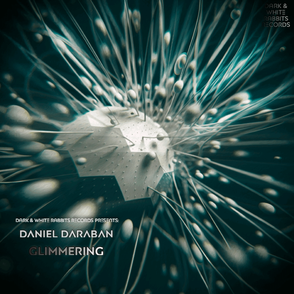 Daniel Daraban - Glimmering [Dark & White Rabbits Records]