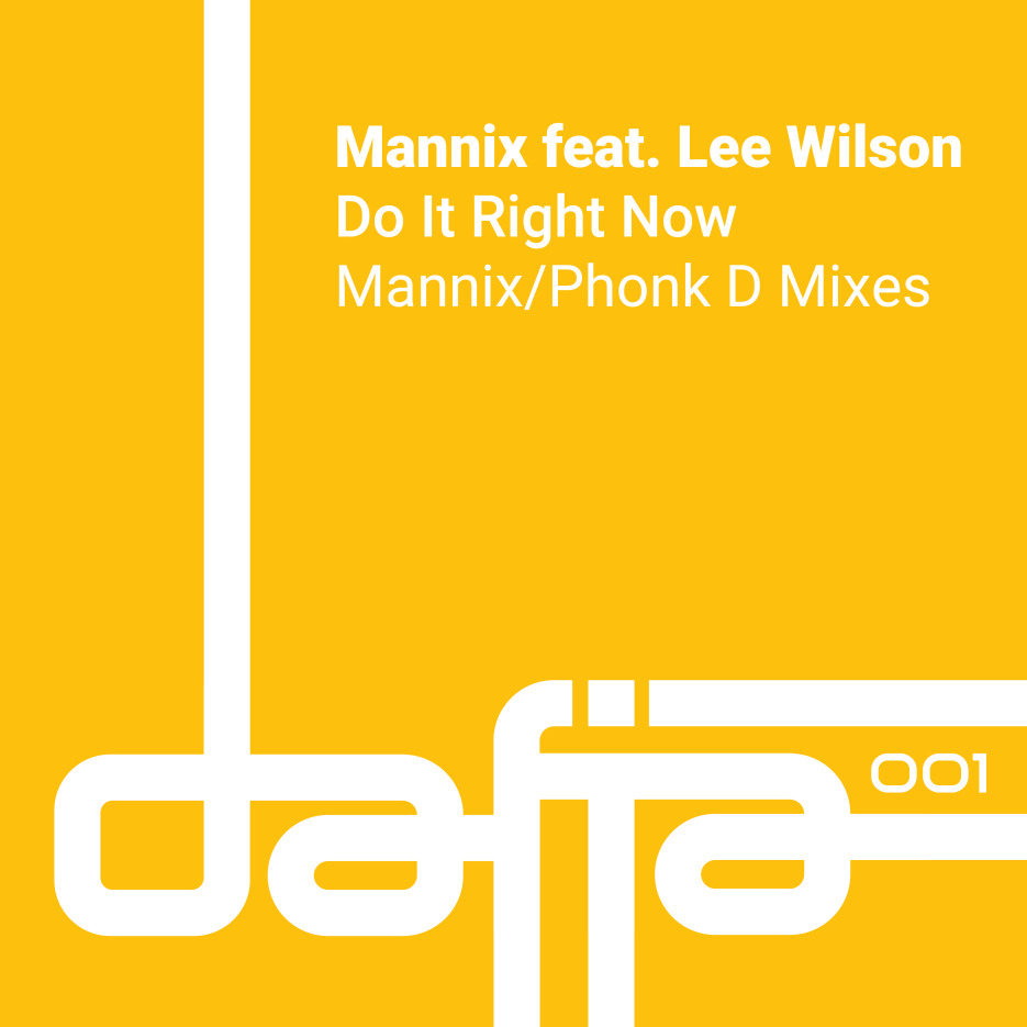 Mannix Feat. Lee Wilson - 'Do It Right Now' (Incl. Phonk D. Remix) [Dafia Records]