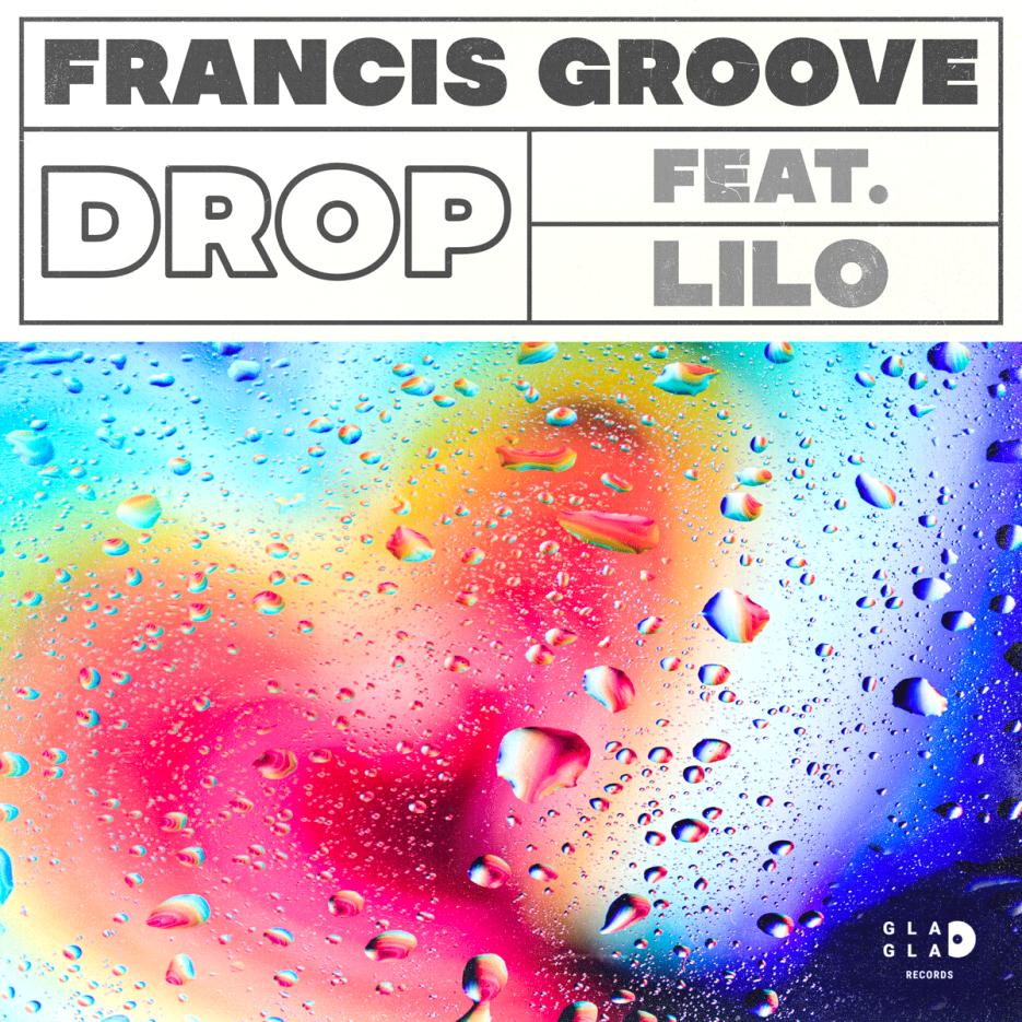Francis Groove ft Lilo - Drop [Glagla Records]