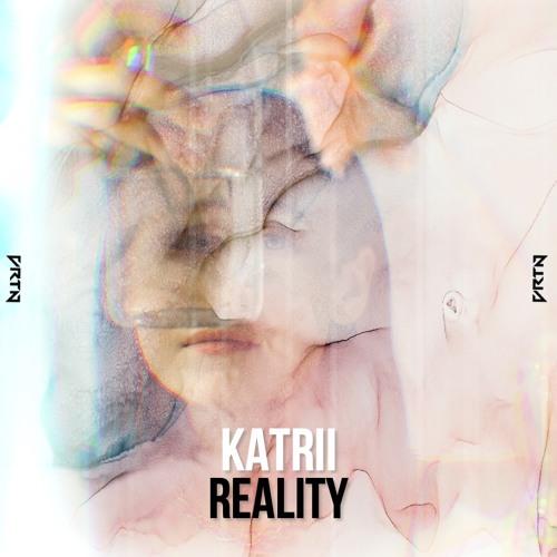 Katrii - Reality [VRTN]