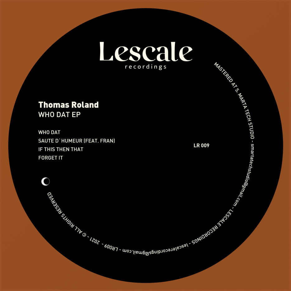 Thomas Roland - 'Who Dat EP' [Lescale Recordings]