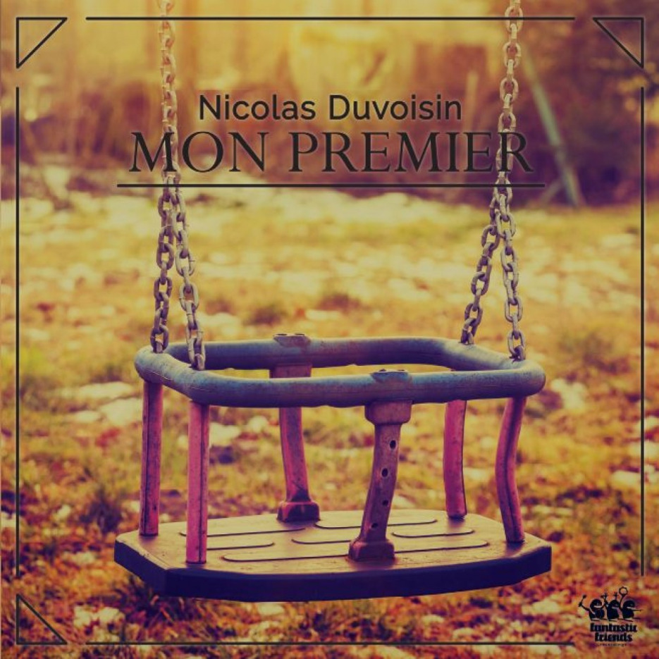 Nicolas Duvoisin - Mon Premier [Fantastic Friends] 01