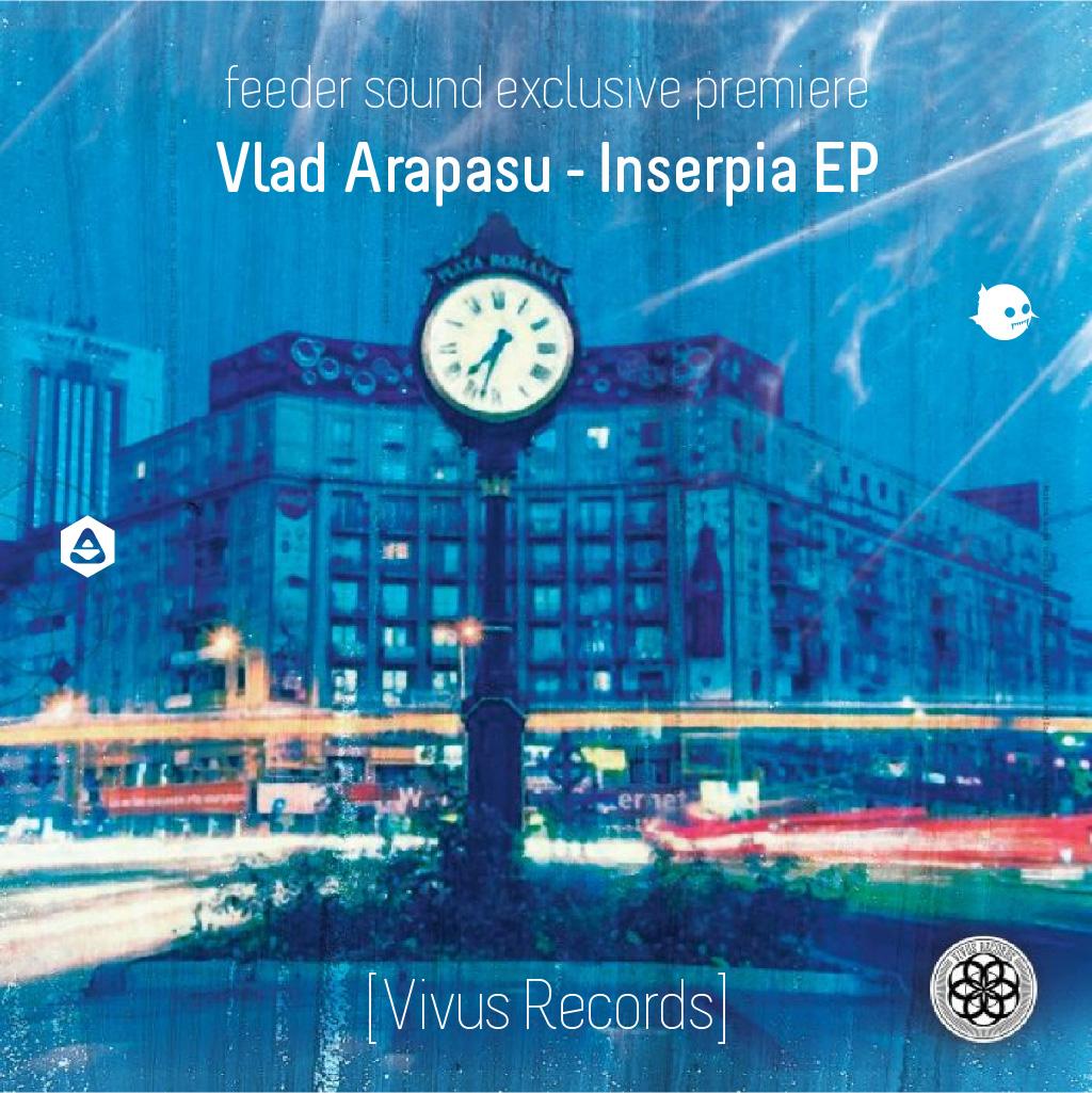 Vlad Arapasu - Inserpia EP [Vivus Records]