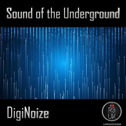 "Diginoize - ""Sound of the Underground"" EP [R3UK]"