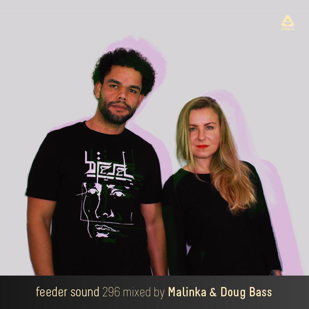 feeder sound 296 mixed by Malinka [Herath Records] & Doug Bass [MyGarage Records] 1