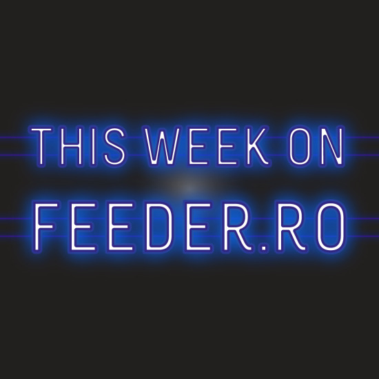 this week on feeder.ro 2021