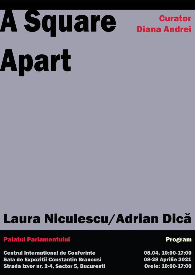 A SQUARE APART | UN PĂTRAT DISTANȚĂ | Laura Niculescu & Adrian Dică