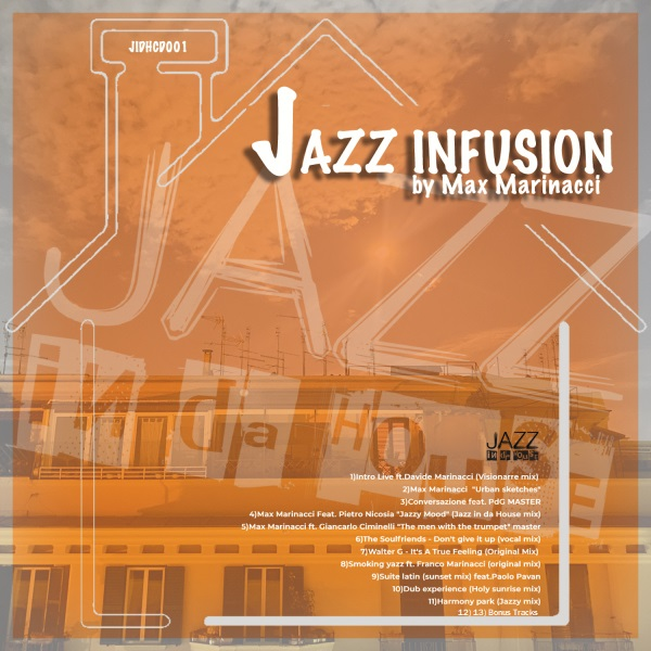 Max Marinacci is proud to announce, 'Jazz Infusion', on his Jazz in da House label