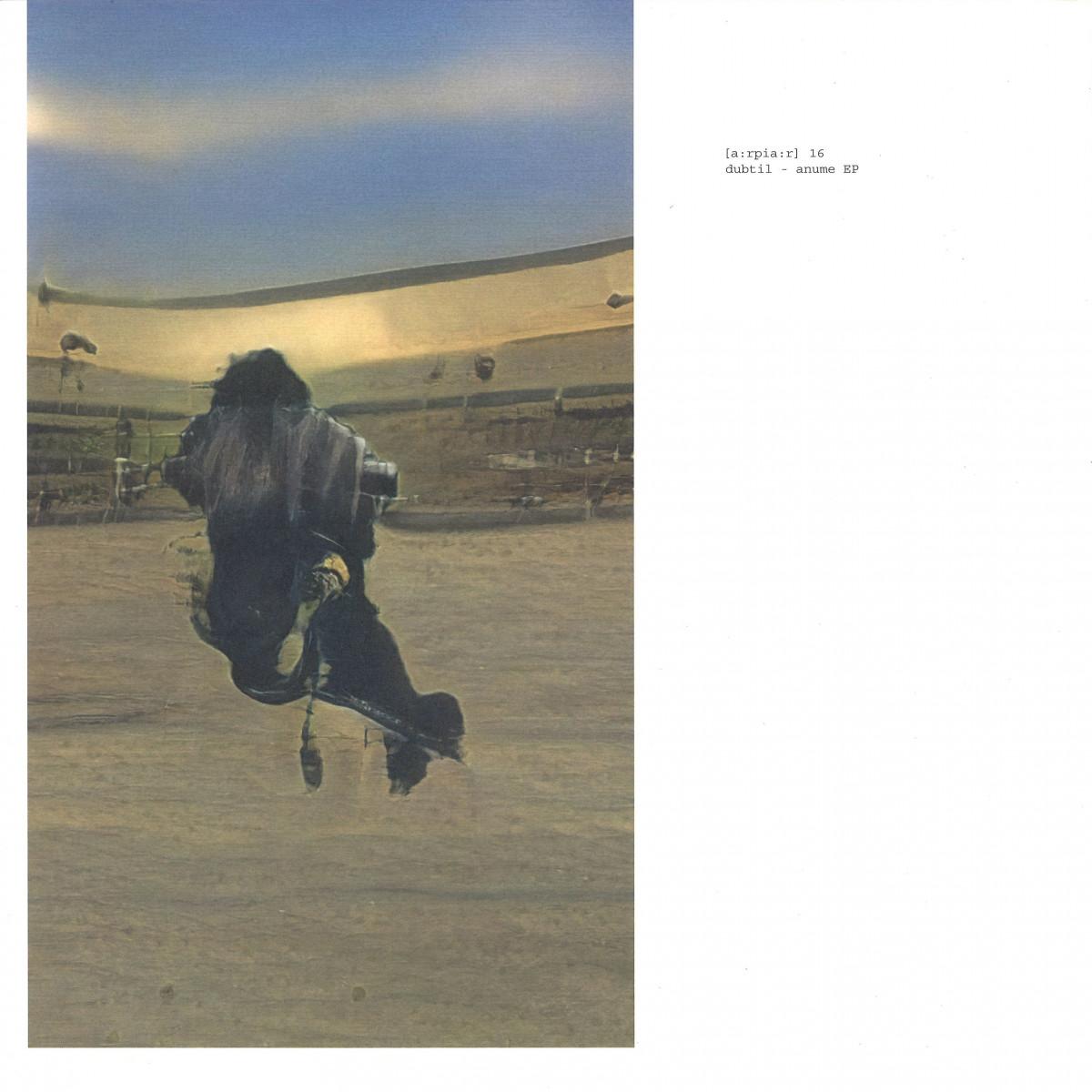 Dubtil - Anume EP [a:rpia:r]