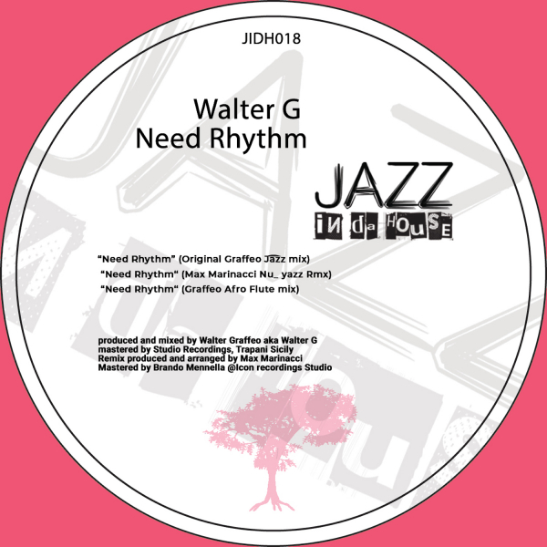 Walter G - Need Rhythm [Jazz in da House]