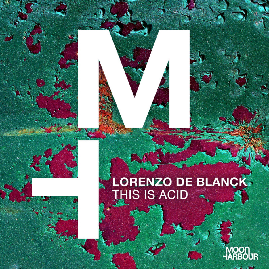 Lorenzo De Blanck - This is Acid [Moon Harbour]