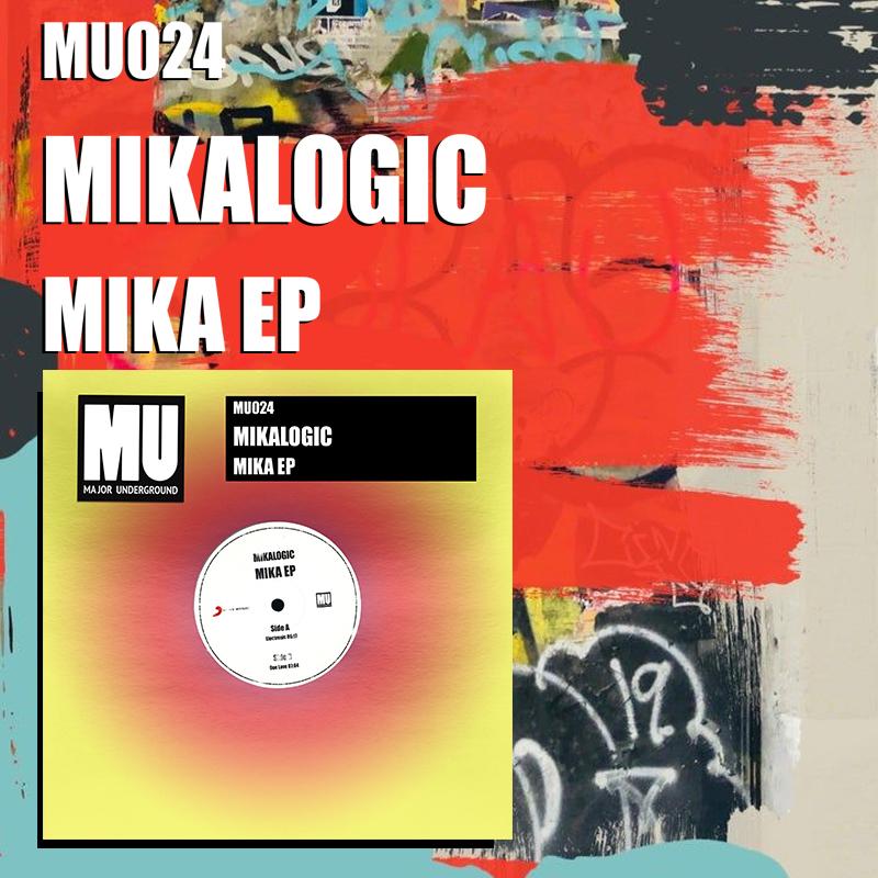 Mikalogic - Mika EP [Major Underground]