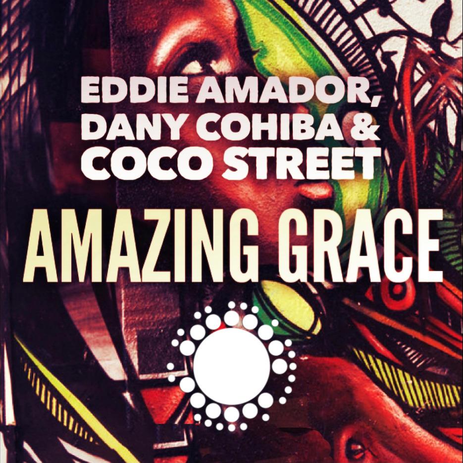 Eddie Amador, Dany Cohiba & Coco Street - Amazing Grace [Nu Soul Records]