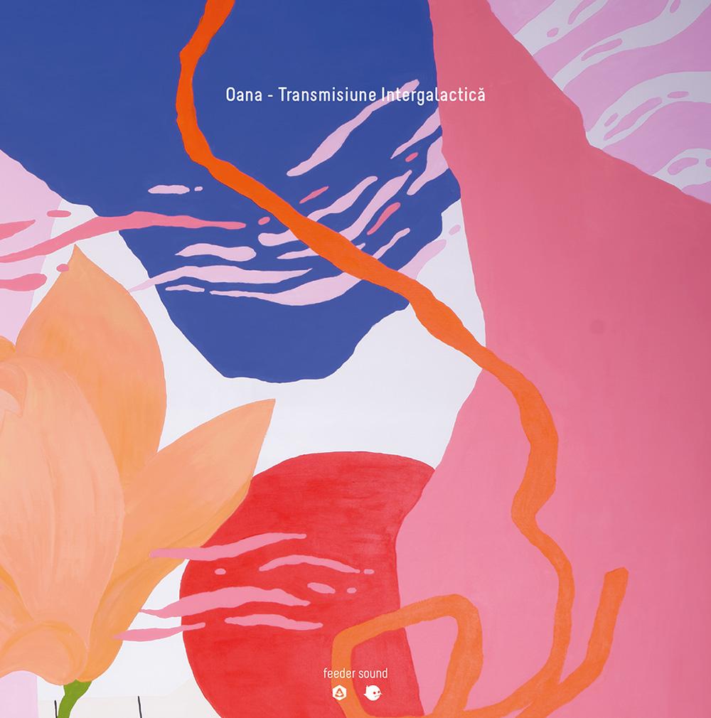 Oana - Transmisiune Intergalactică EP [feeder sound]