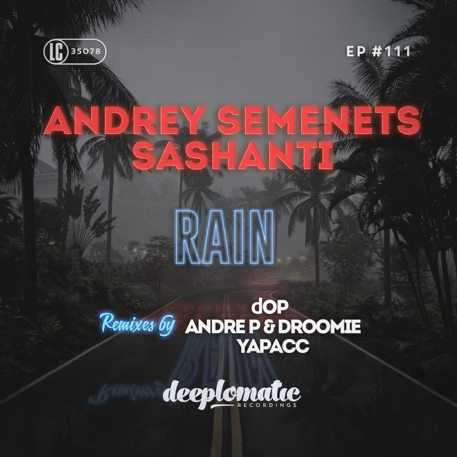 Sashanti - Rain EP (incl dOP remix) [Deeplomatic]