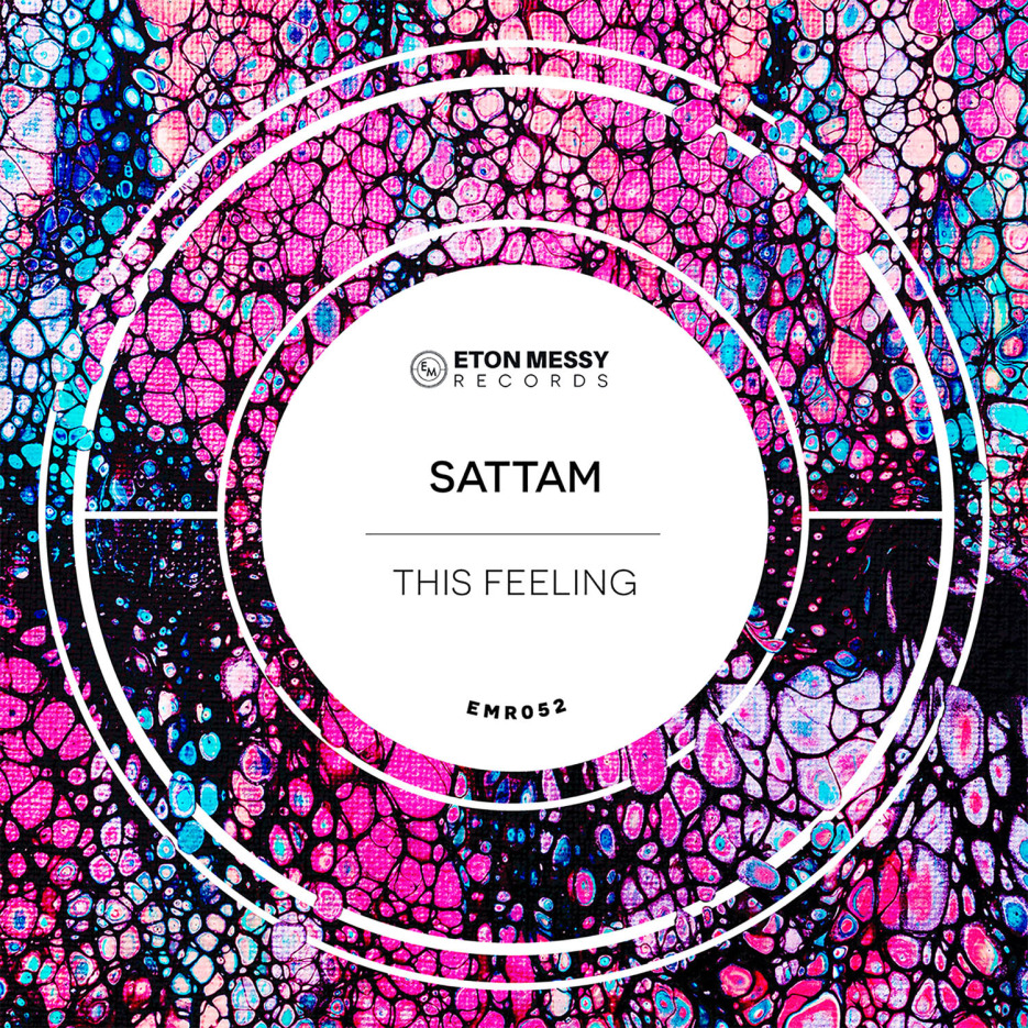 Sattam 'This Feeling' Drops On Eton Messy Records