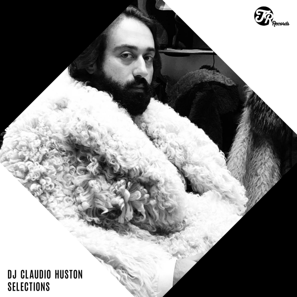 TR Records presents Claudio Huston Selections 2021
