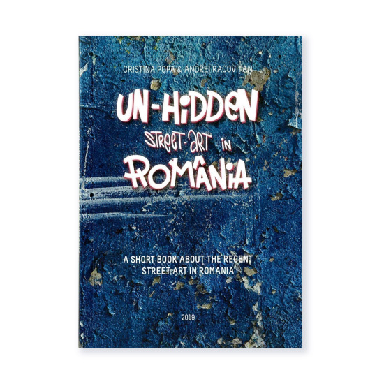 Un-hidden street art in Romania book