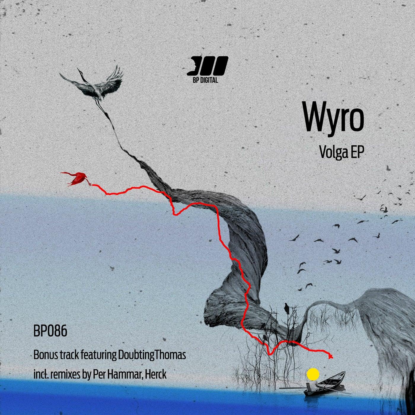 Wyro - Volga EP (incl. Katsuba, Doubtingthomas, Per Hammar, Herck) [BPrecs]