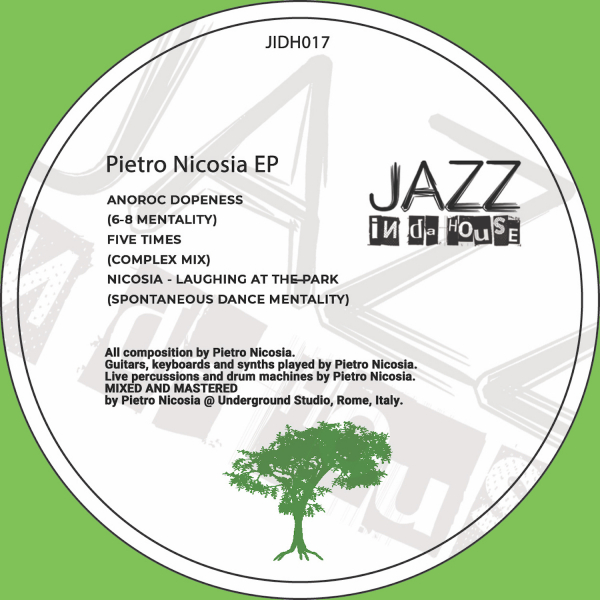 Jazz in da House presents 'Pietro Nicosia EP', a sophisticated piece of jazzy chillout and soulful music