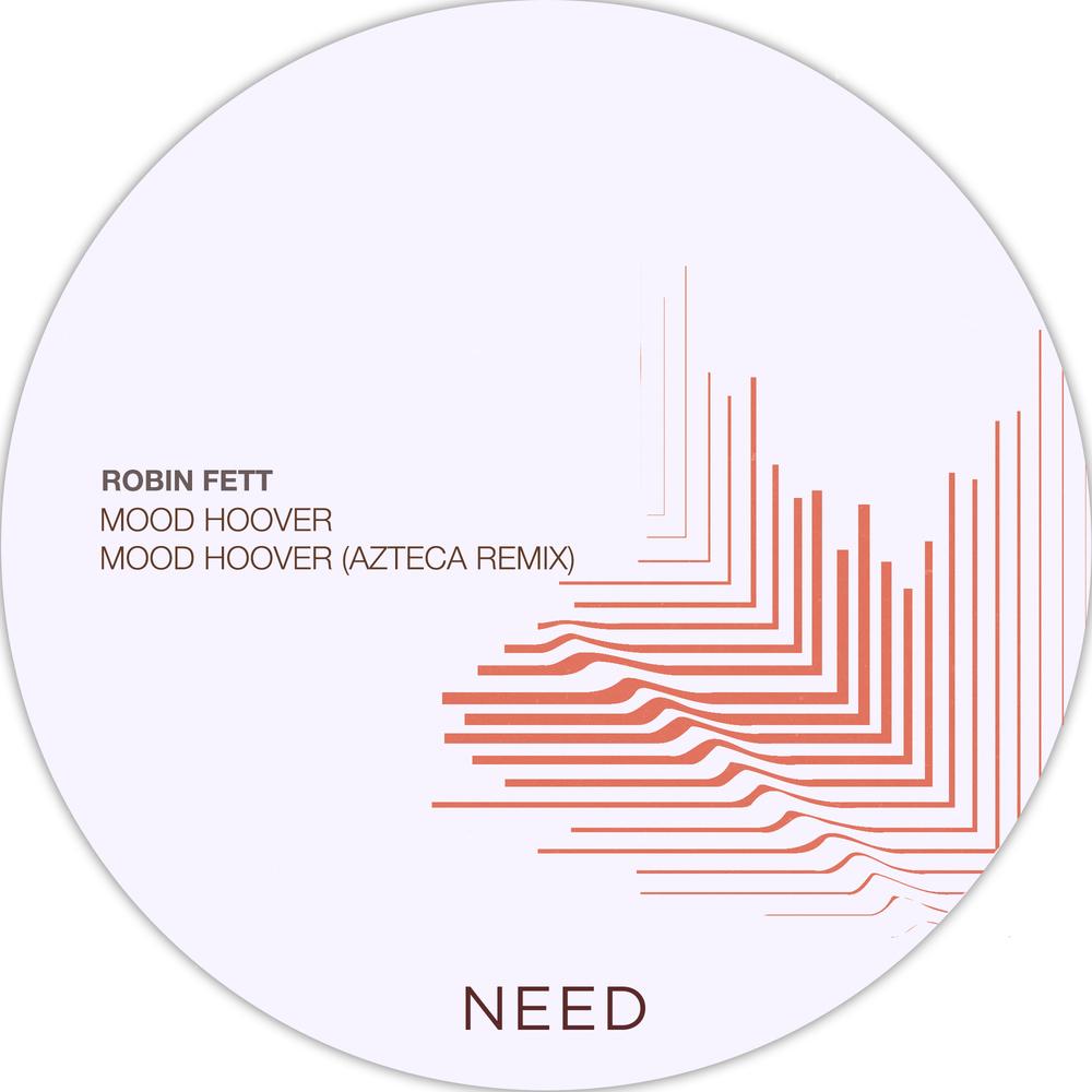 Robin Fett - Mood Hoover feat. Azteca Remix (NEED Music)