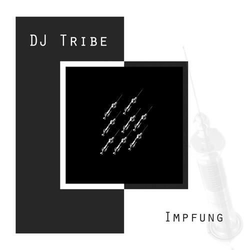 """DJ Tribe - """"Impfung"""" [Vorwärts Musik]"""