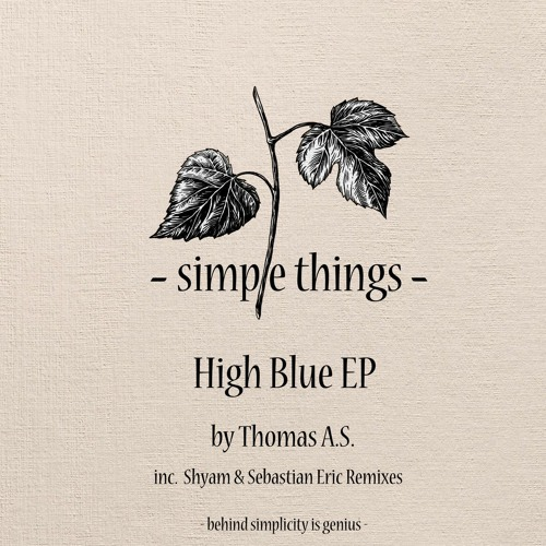 Thomas A.S. - High Blue EP (incl Shyam & Sebastian Eric) [Simple Things Records]