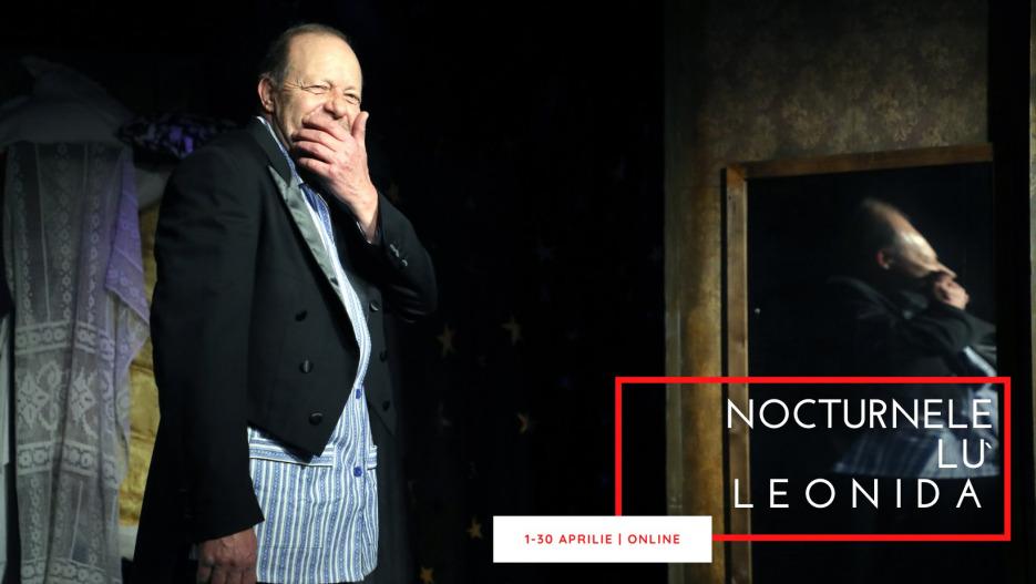 Spectacol ONLINE: NOCTURNELE LU` LEONIDA