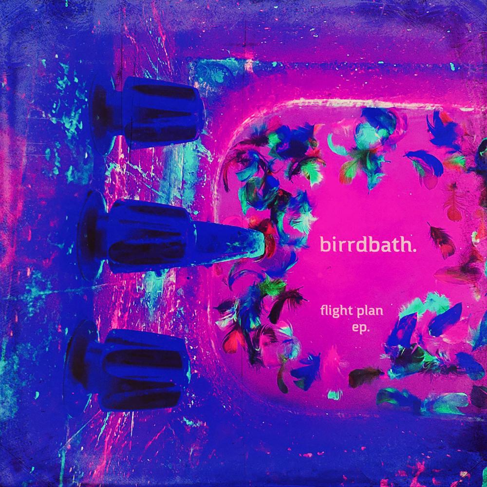 birrdbath - 'Flight Plan' debut EP