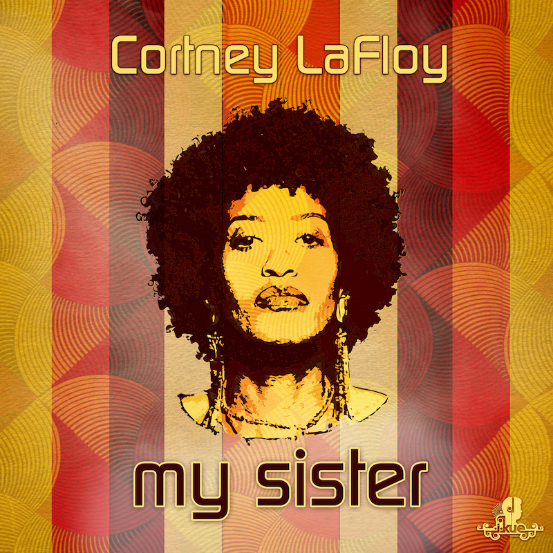 Cortney LaFloy - My Sister (Incl. Daz-I-Kue & DJ Applejac Mixes) [I-Kue Recordings]