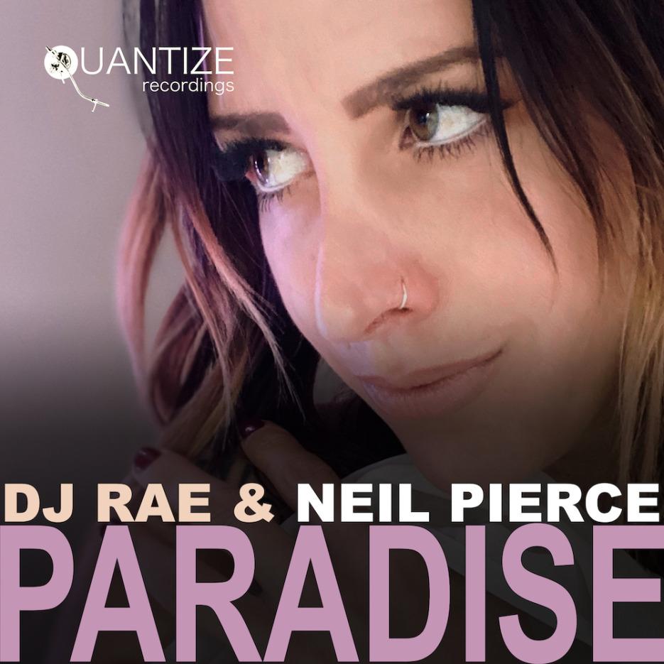 DJ Rae & Neil Pierce- Paradise [Quantize Recordings]