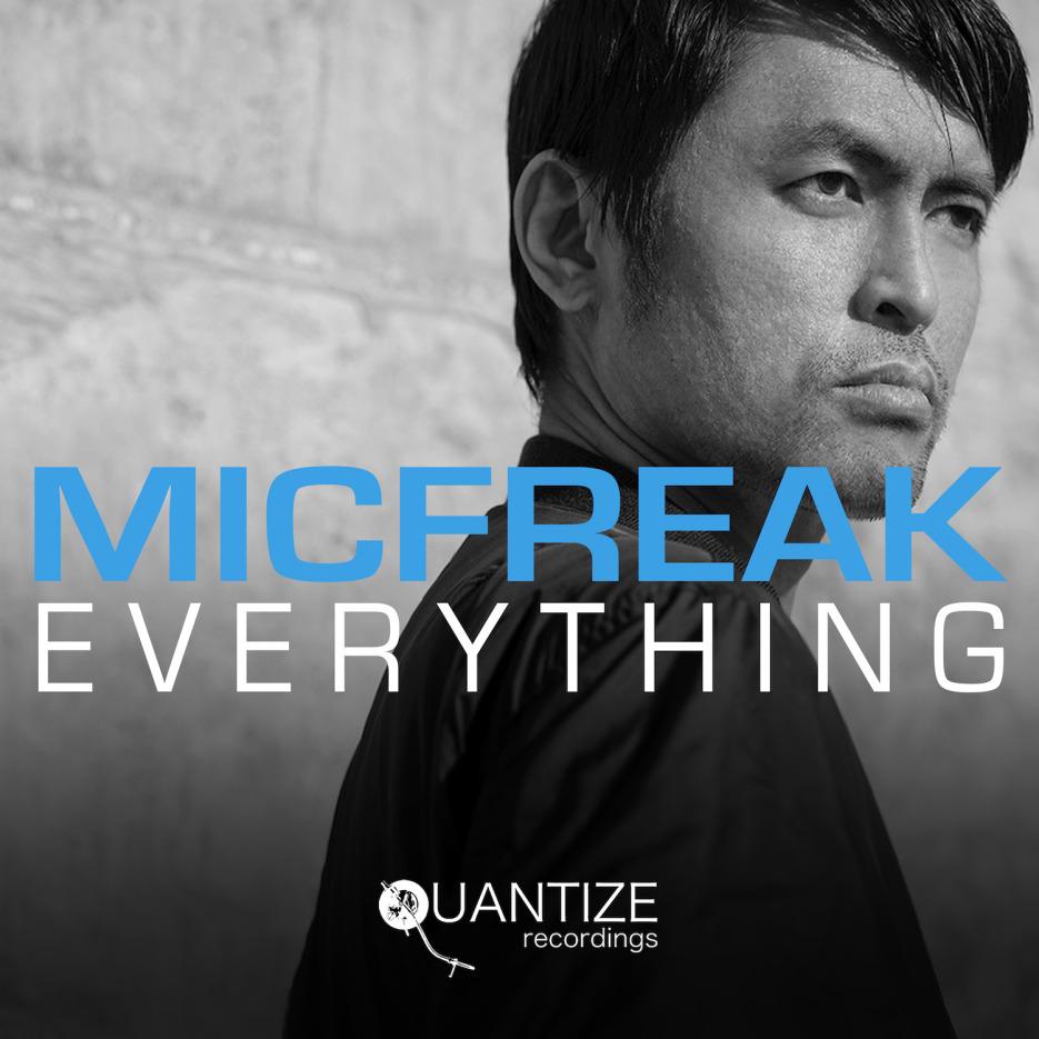 MicFreak - 'Everything' Album [Quantize Recordings]