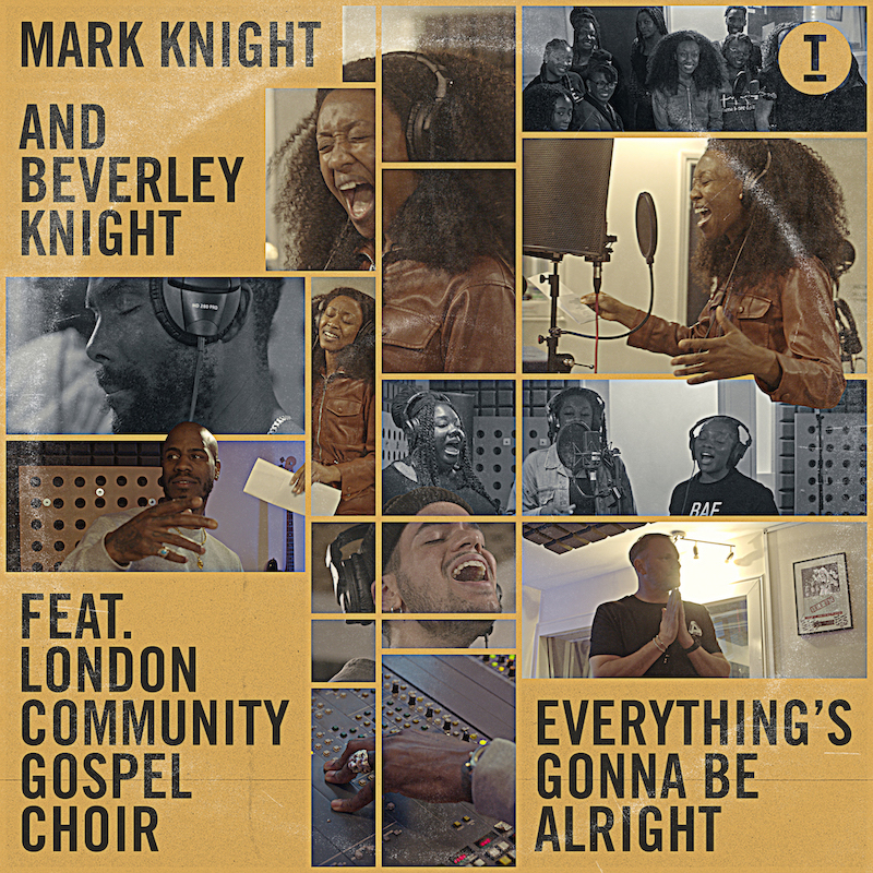 Mark Knight & Beverley Knight Ft The London Community Gospel Choir - Everything's Gonna Be Alright [Toolroom Records]