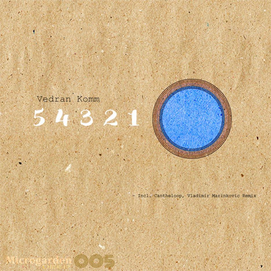 Vedran Komm - 54321 EP [MicrogardenDEEP]
