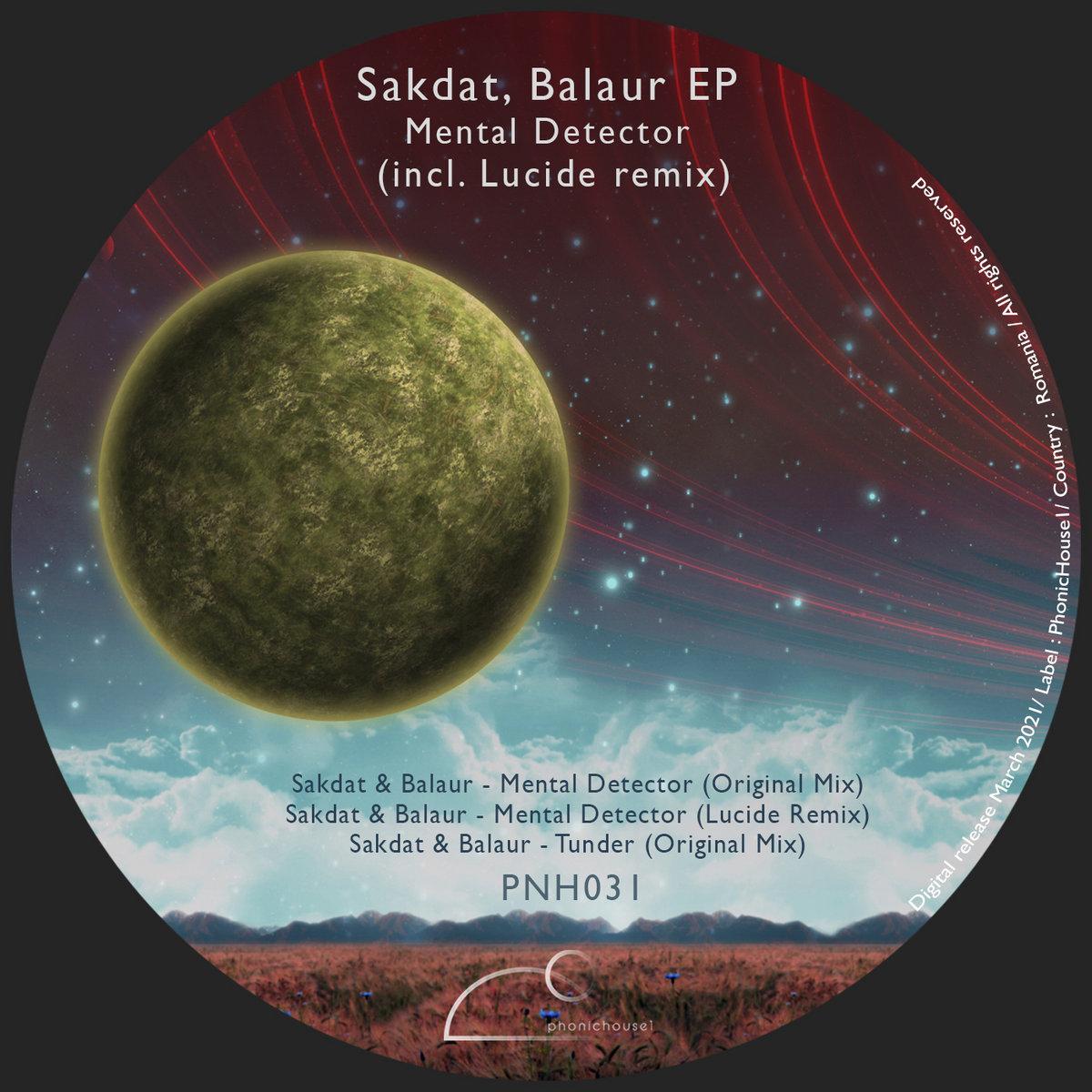 Sakdat & Balaur - Mental Detector (Lucide Remix)
