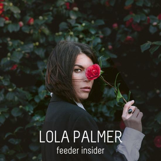 feeder insider interview with Lola Palmer