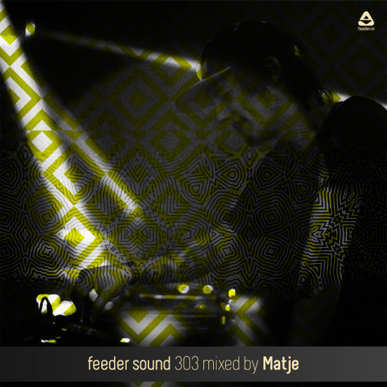 feeder sound 303 mixed by Matje 01