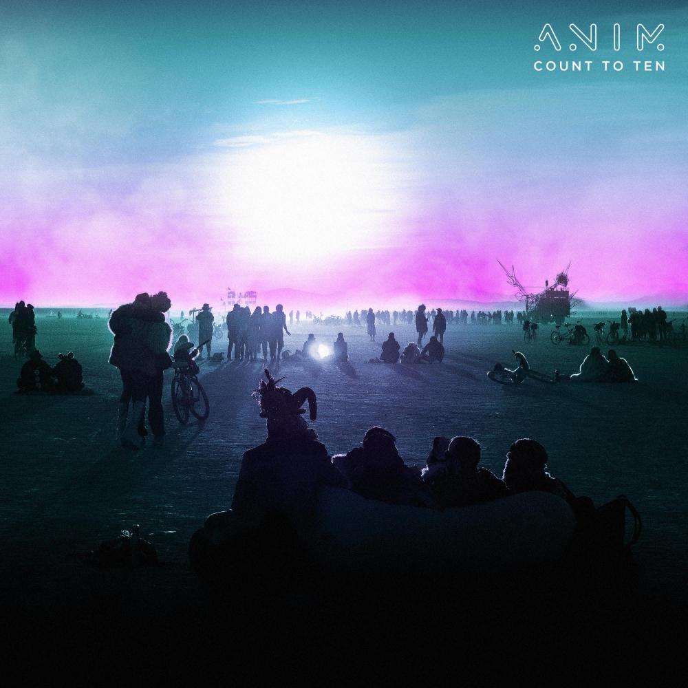ANIM - Count To Ten [Universal Music/Casablanca Records]