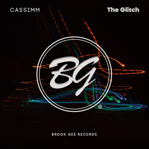 CASSIMM - The Glitch [Brook Gee Records]
