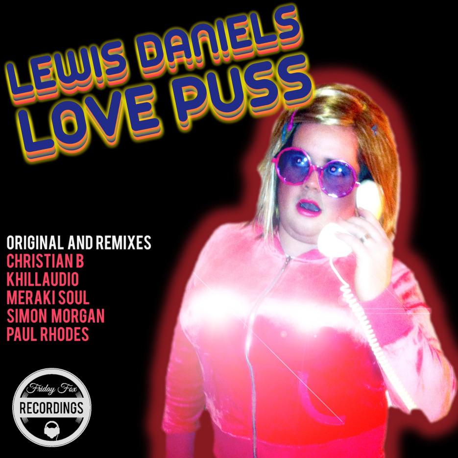 Lewis Daniels - Love Puss [Friday Fox Recordings]