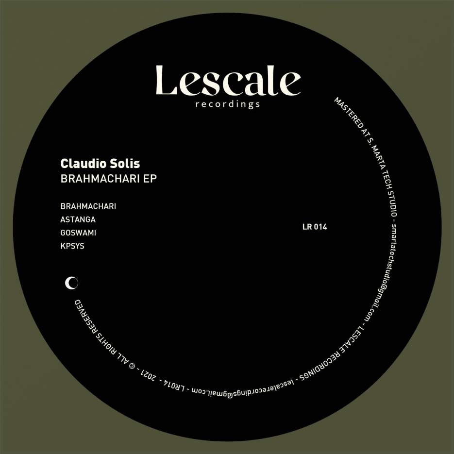 Claudio Solis - Brahmachari EP [Lescale Recordings]