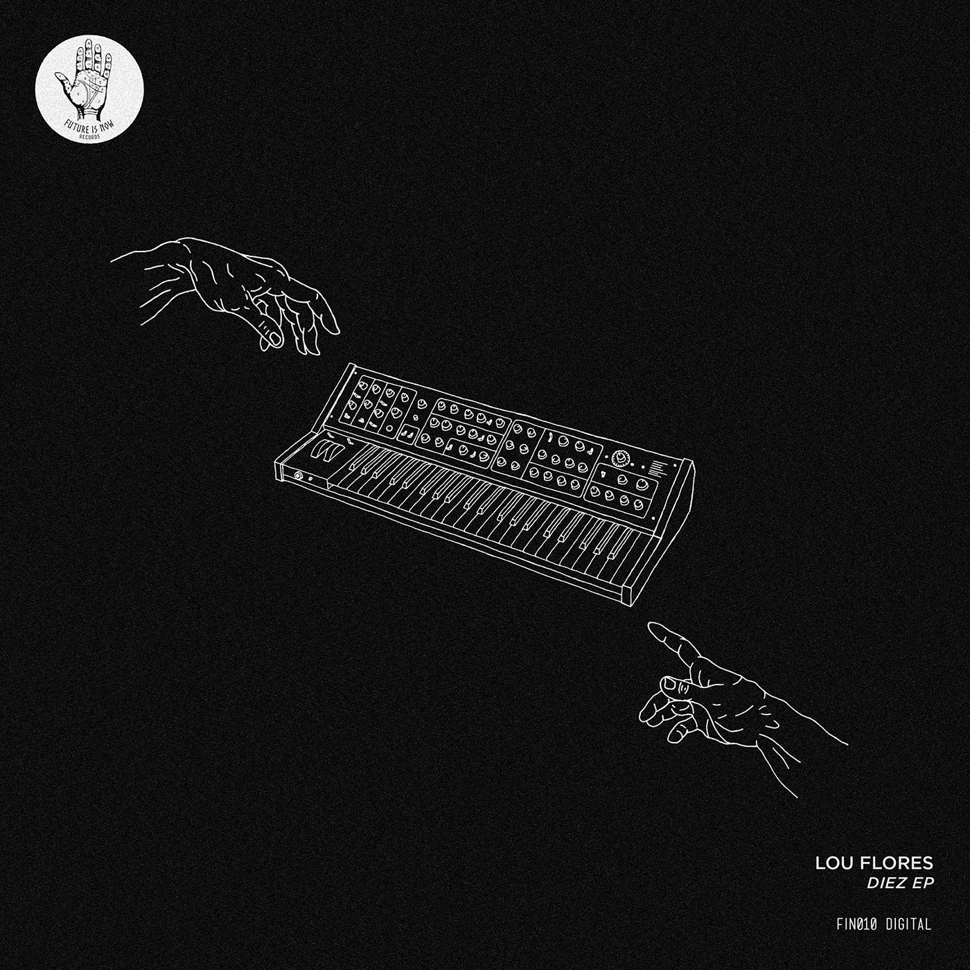 Lou Flores - Diez EP [Future Is Now Records]