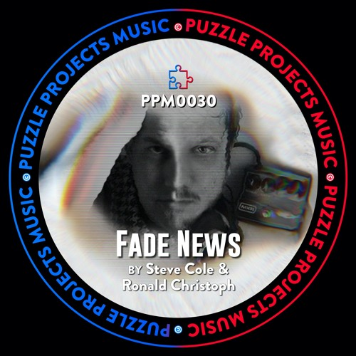 Ronald Christoph, Steve Cole - Fade News [PuzzleProjectsMusic]