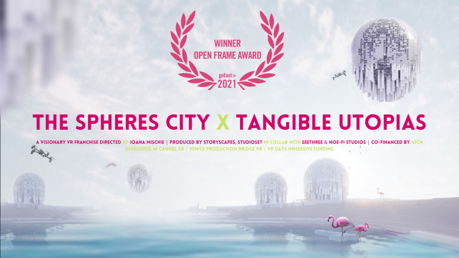 The Spheres City x Tangible Utopias, the visionary VR franchise directed by Ioana Mischie, Wins the prestigious Open Frame Award, at goEast Film Festival 2021
