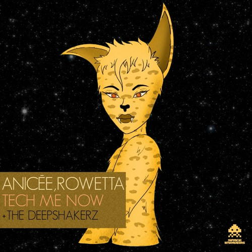 Anicée, Rowetta - Tech Me Now [Space Invaders Records]