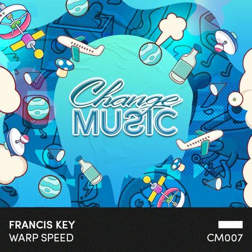 Francis Key - Warp Speed EP [Change Music]