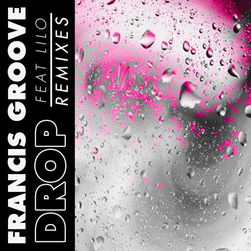 """""""DROP"""" by Francis Groove got remixes by Takezo and Shakespeare"""